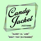 Candy Jacket Jazz Band  - Singles Vol. 1   Sweet Ol' Wee/Don't Trip